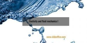 Elasticity and fluid mechanics