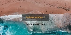 Oscillation and waves