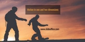 Motion in one and two dimensions
