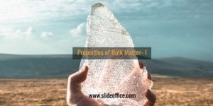 Properties of Bulk Matter