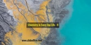 Chemistry In Every Day Life