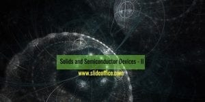 Solids and Semiconductor Devices