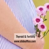 Thyroid & Pregnancy